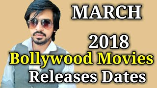 List Of Bollywood Movies Releases On MARCH 2018 | Release Date Of Films