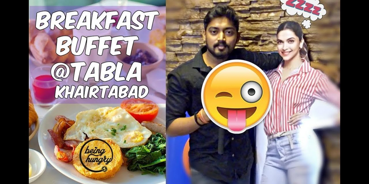 Breakfast Buffet @ Tabla Khairtabad | South Indian Food | Being Hungry